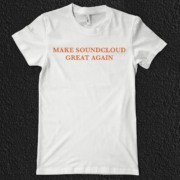 make soundcloud great again t-shirt
